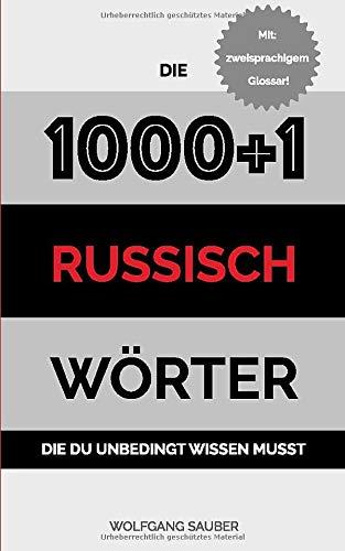 Russisch: Die 1000+1 Wörter die du unbedingt wissen musst (German Edition)