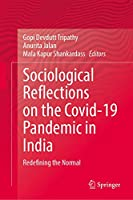Sociological Reflections on the Covid-19 Pandemic in India: Redefining the Normal