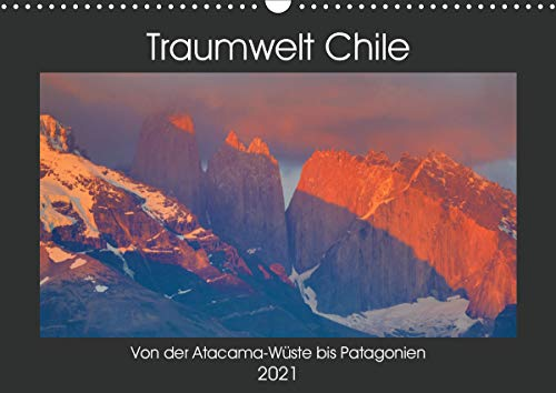 Traumwelt Chile (Wandkalender 2021 DIN A3 quer)