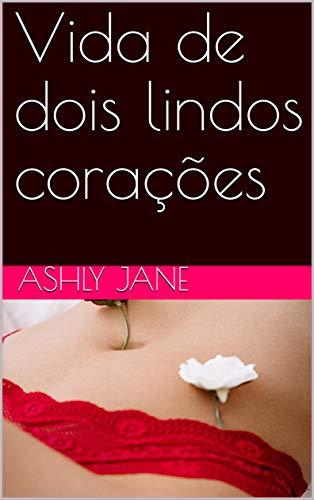 Vida de dos corazones encantadores de Ashly Jane