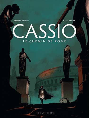 Cassio - tome 5 - Le Chemin de Rome
