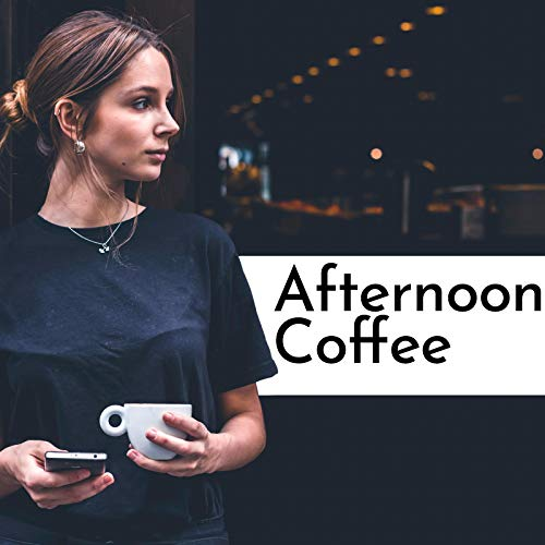 Afternoon Coffee – Jazz Music for Coffe Shops, Expresso Jazz, Brunch, Sweet Paris