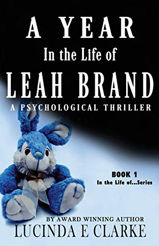 A Year in The Life of Leah Brand: A Psychological Thriller