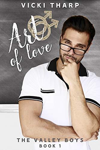 Art of Love (Valley Boys Book 1) by [Vicki Tharp]