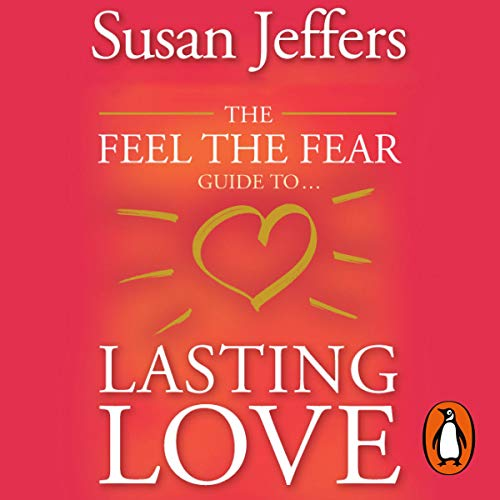The Feel the Fear Guide to Lasting Love cover art