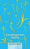 kindergarten heute kalender 2021/22: Der tägliche Begleiter für pädagogische Fachkräfte