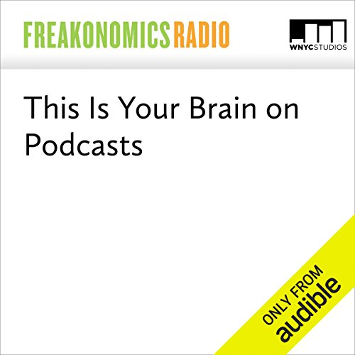 This Is Your Brain on Podcasts  audiobook cover art