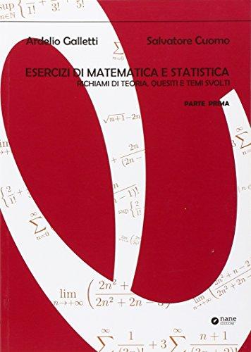 Esercizi di matematica e statistica. Richiami di teoria, quesiti e temi svolti (Vol. 1)