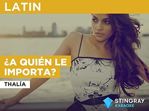 ¿A Quién Le Importa? in the Style of Thalía