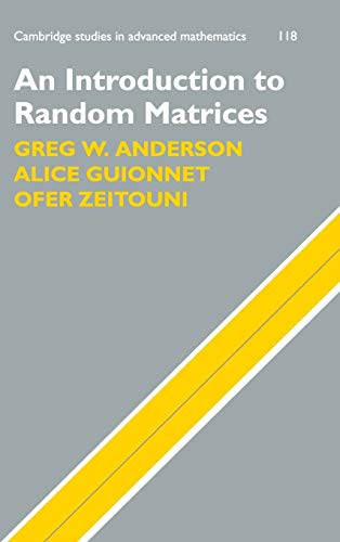 Compare Textbook Prices for An Introduction to Random Matrices Cambridge Studies in Advanced Mathematics 1 Edition ISBN 9780521194525 by Anderson, Greg W.,Guionnet, Alice,Zeitouni, Ofer