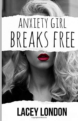 Anxiety Girl Breaks Free