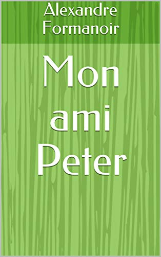 Mon ami Peter (French Edition)