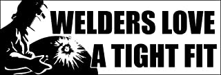 American Vinyl Welders Love a Tight Fit Bumper Sticker (Weld Welding Decal)