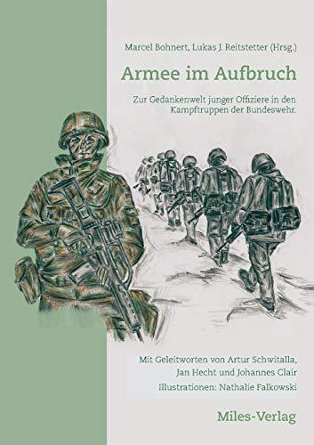 Armee im Aufbruch: Zur Gedankenwelt junger Offiziere in den Kampftruppen der Bundeswehr