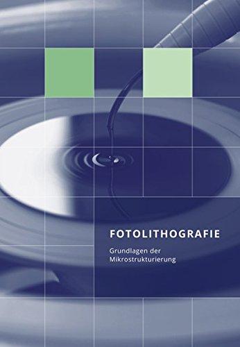 Fotolithografie: Grundlagen der Mikrostrukturierung