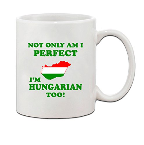 Not Only I'M Perfect I'M Hungarian Too Ceramic Coffee Tea Mug Cup Holiday Christmas Hanukkah Gift For Men & Women