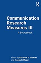 Communication Research Measures III: A Sourcebook (Routledge Communication Series)