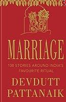 MARRIAGE - -TITLE: 100 STORIES AROUND INDIA?S FAVOURITE RITUAL