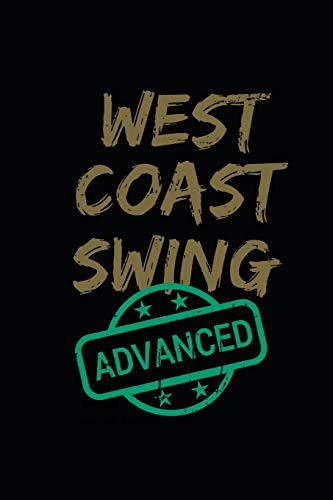 West Coast Swing Advanced: 6x9 Blank Lined Notebook, Journal, Diary or Log notes.