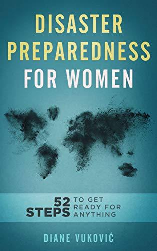 Disaster Preparedness For Women: 52...