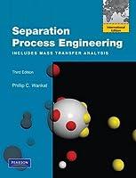 Separation Process Engineering: Includes Mass Transfer Analysis (International Edition)