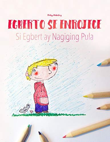 "Egberto se enrojece/Si Egbert ay Nagiging Pula: Libro infantil ilustrado español-filipino (Edición bilingüe) (""Egberto se enrojece"" (Bilingüe)) (Spanish Edition)"