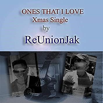 Ones That I Love (Remember Xmas)