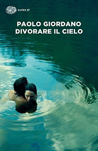 Divorare il cielo (Italian Edition)
