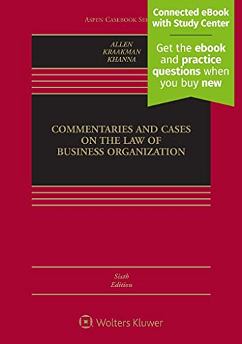 Compare Textbook Prices for Commentaries and Cases on the Law of Business Organization [Connected eBook with Study Center] Aspen Casebook 6 Edition ISBN 9781543815733 by William T. Allen,Reinier Kraakman,Vikramaditya S. Khanna