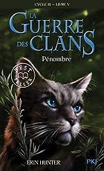 La guerre des Clans, Cycle III, Tome 05 - Pénombre (5) d'Erin HUNTER