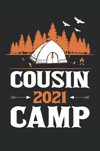 Cousin Camp 2021: Funny Cousin Camp 6' x 9' Inces Lined Notebook Calendar Journal Camping Camper Camp Campfire Trip