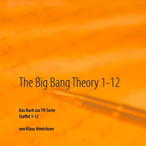 The Big Bang Theory 1-12: Das Buch zur TV-Serie Staffel 1 - 12