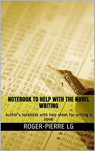 Notebook to help with the novel writing: Author's notebook with help sheet for writing a novel (English Edition)
