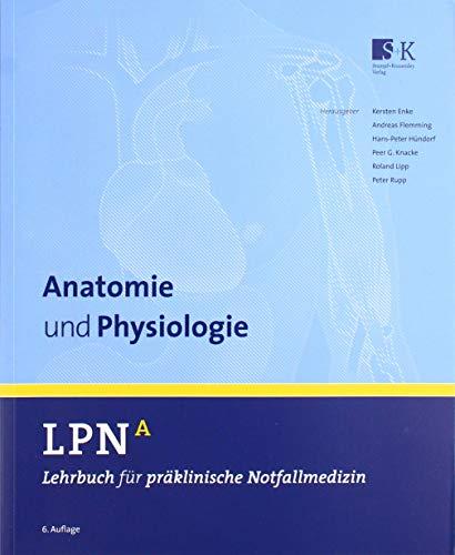 LPN - Lehrbuch für präklinische Notfallmedizin Band A. Anatomie und Physiologie