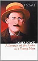 A Portrait of the Artist as a Young Man (Collins Classics) by James Joyce(2012-01-01)