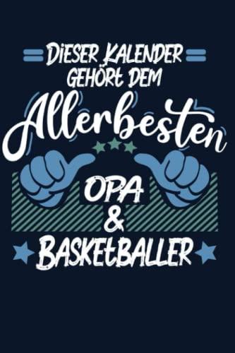 Kalender: Opa Basketballer Kalender 2022   Kalender & Notizbuch  Geschenk Basketballer   6x9 Format (15,24 x 22,86 cm)