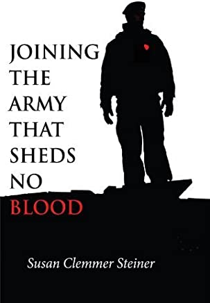 Joining the Army That Sheds No Blood: (Christian Peace Shelf Selection) by Susan Clemmer Steiner (2009-09-01)