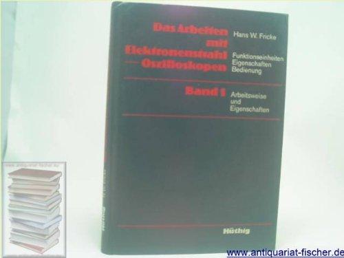 Das Arbeiten mit Elektronenstrahl-Oszilloskopen. -