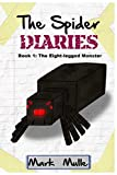 The Spider Diaries (Book 1): The Eight-legged...