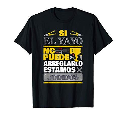 Hombre Si El Yayo No Puede Arreglarlo Divertido Abuelo Camiseta