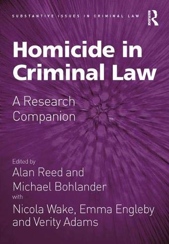 Homicide in Criminal Law: A Research Companion (Substantive Issues in Criminal Law)