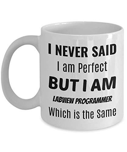 Labview kaffeetasse - ich habe nie gesagt, Dass ich perfekt bin, Aber ich bin labview-programmierer - das ist das gleiche