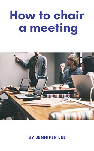 How to chair a meeting (English Edition)