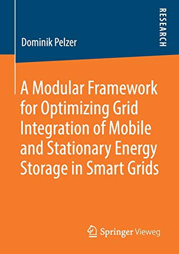 A Modular Framework for Optimizing Grid Integration of Mobile and Stationary Energy Storage in Smart Grids