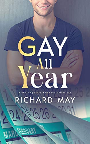 Compare Textbook Prices for Gay All Year  ISBN 9781648900754 by May, Richard