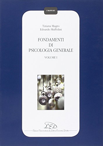 Fondamenti di psicologia generale (Vol. 1)