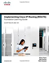 Implementing Cisco IP Routing (ROUTE) Foundation Learning Guide: (CCNP ROUTE 300-101) (Foundation Learning Guides)