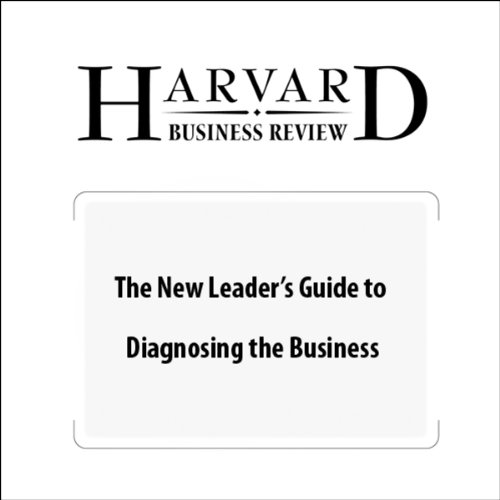The New Leader's Guide to Diagnosing the Business (Harvard Business Review) audiobook cover art