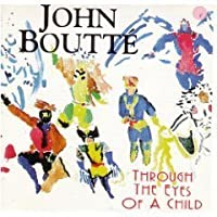 Through the Eyes of a Child by John Boutte (1996-06-04)
