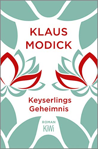Keyserlings Geheimnis: Roman